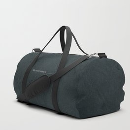 My cause today is ........... Duffle Bag