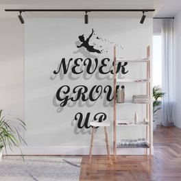 Never Grow Up Wall Mural
