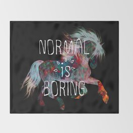 Normal is Boring (horse) Throw Blanket