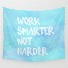 Work Smarter Not Harder Wall Tapestry