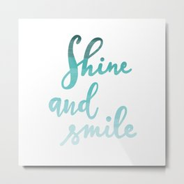 Smile and shine darling Metal Print