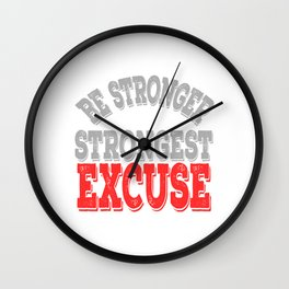 "Slay and ""Be Stronger Than Your Strongest Excuse"" tee design. Makes a fantastic gift this holiday!  Wall Clock"