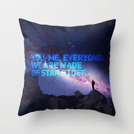 You, me, Everyone: we are made of star stuff. Carl Sagan Throw Pillow