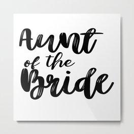 Aunt of the Bride Metal Print