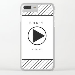 do not play with me Clear iPhone Case