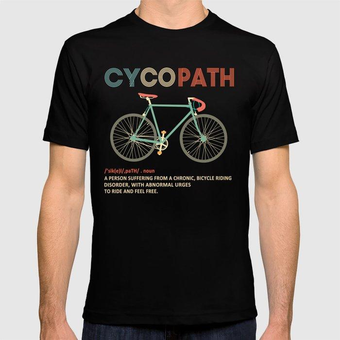 Cycopath Shirt Funny Bicycle Cyclist T-shirt Humor T-shirt