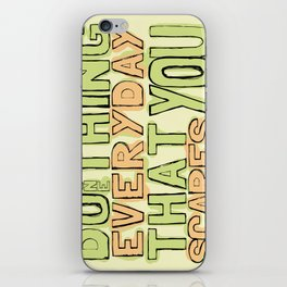 Do One Thing Everyday That Scares You iPhone Skin