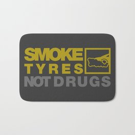 SMOKE TYRES NOT DRUGS v3 HQvector Bath Mat