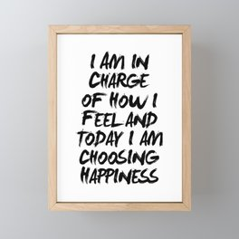 I Am in Charge of How I Feel and Today I Am Choosing Happiness Black and White Typography Quote Framed Mini Art Print