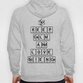Keep Calm and Love Science Hoody