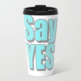 Say Yes Travel Mug