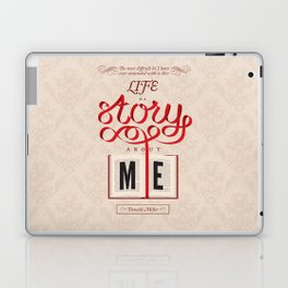 Life Is A Story About Me Laptop & iPad Skin