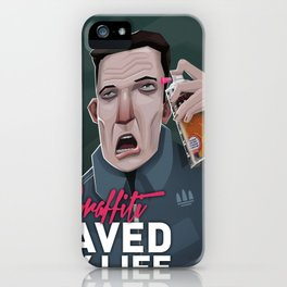 Graffiti saved my life iPhone Case