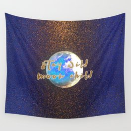 Stay Wild Moon Child Glitter Moon Wall Tapestry