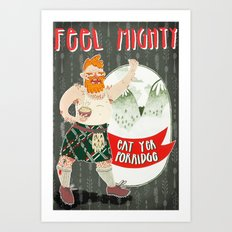 FEEL MIGHTY! Art Print