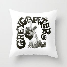 Greygreeter Throw Pillow