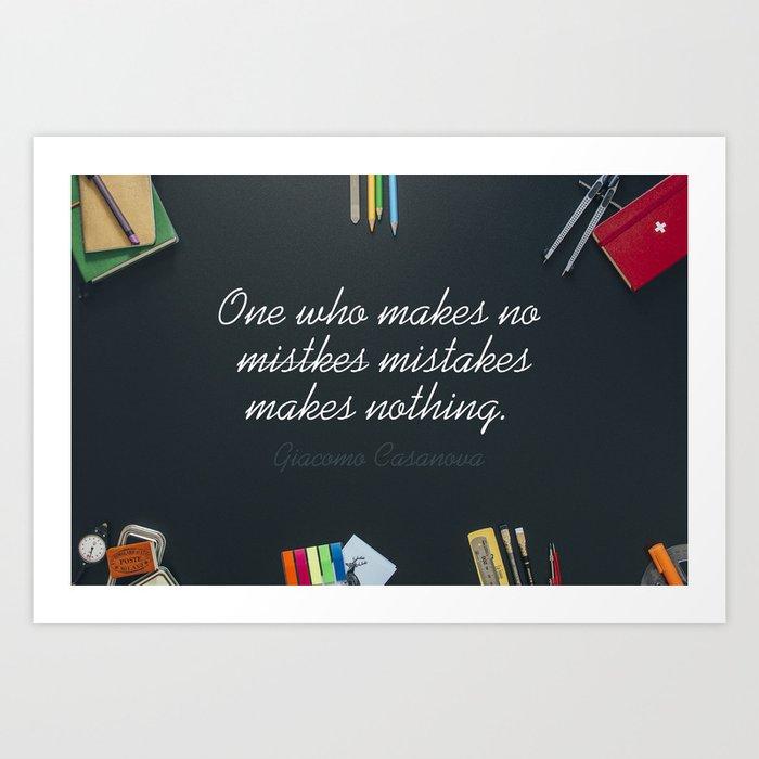 """One who makes no mistakes makes nothing."" - Giacomo Casanova Quote Art Art Print"