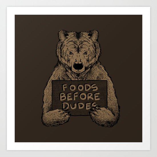 Foods Before Dudes Art Print