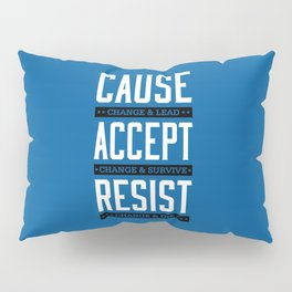 Lab No. 4 Cause Change And Lead Ray Noorda Inspirational Pillow Sham