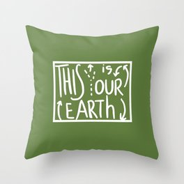 This Is (Y)Our Earth Throw Pillow