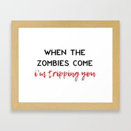 When the Zombies Come Framed Art Print