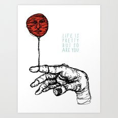 Life is Pretty Art Print