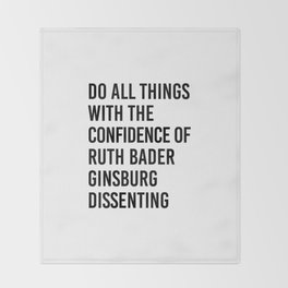 Do All Things with the Confidence of Ruth Bader Ginsburg Dissenting Throw Blanket