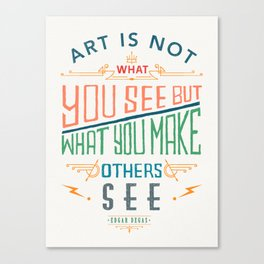 Edgar Degas Quote Canvas Print