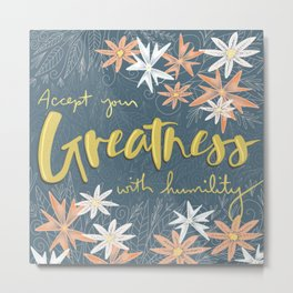 Accept Your Greatness Quote With Floral Motif Metal Print