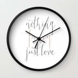 Nothing Fancy Just Love Wall Clock