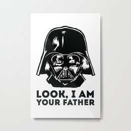 LOOK, I AM YOUR FATHER Metal Print