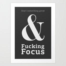 Fucking Focus Art Print