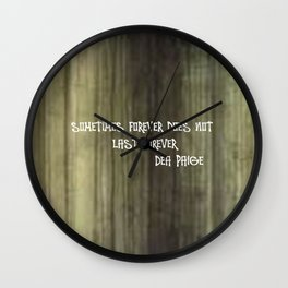 SOMETIMES FOREVER DOES NOT LAST FOREVER... Wall Clock