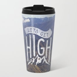 Lets Get High Travel Mug