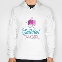 fangirl Hoodies featuring Certified Fangirl  by Abookutopia
