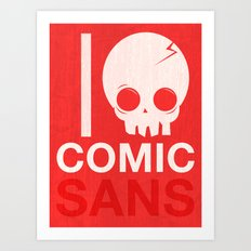 I Hate Comic Sans Art Print