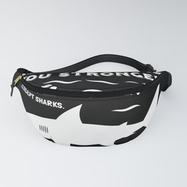 Funny Shark Saying Gift For Divers Fanny Pack