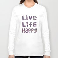 snorlax Long Sleeve T-shirts featuring Live Life Happy Poster by koppen Code