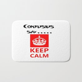 Confucius say.....Keep calm   Bath Mat