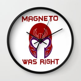 Magneto was Right Wall Clock