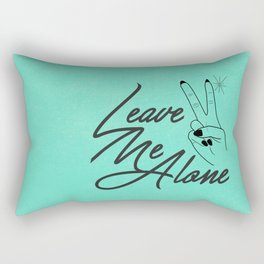 Leave Me Alone Rectangular Pillow