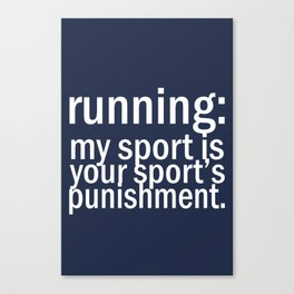 My Sport Is Your Sports Punishment. Canvas Print
