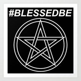 #BLESSEDBE Art Print