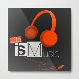 Life Is Music Metal Print