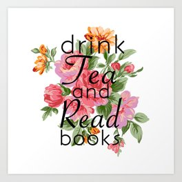 Drink Tea and Read Books Art Print
