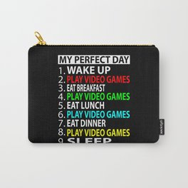 My Perfect Day  , Play video games  Funny  Gift Carry-All Pouch