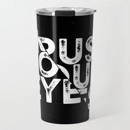 Trust your Eyes Travel Mug