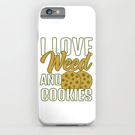 I Love Weed And Cookies Green Cannabis Shirt For Weed T-shirt Design Marijuana Medication Legalized iPhone Case