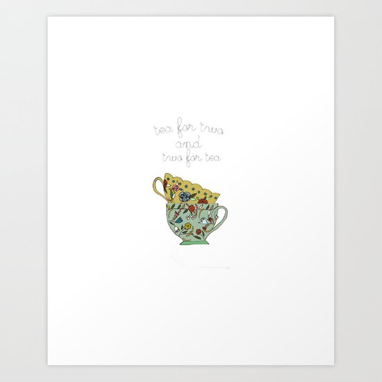 tea for two, and two for tea Art Print