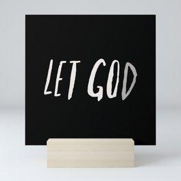 Let God II Mini Art Print